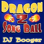 Dragon Z Song Ball by DJ Booger