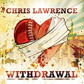 Withdrawal by Chris Lawrence