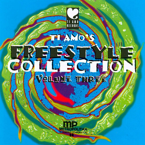 Ti Amo's Freestyle Collection volume Three by Various Artists