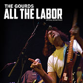 All The Labor: The Soundtrack by The Gourds