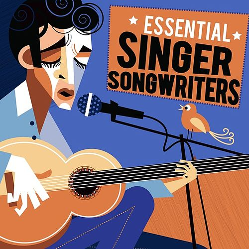 Essential Singer Songwriters by Various Artists