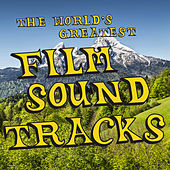The World's Greatest Film Soundtracks: The Very Best Movie Theme Songs from the Sound of Music, Star Wars, Titanic, Harry Potter, Beauty & The Beast & More! by Various Artists