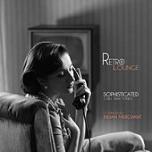 Retro Lounge (Sophisticated Chill Bar Tunes) [Complied By Indian Merchant] by Various Artists