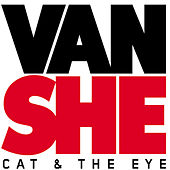 Cat & The Eye by Van She