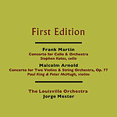 Frank Martin: Concerto for Cello and Orchestra - Malcolm Arnold: Concerto for Two Violins and String Orchestra, Op. 77 by Various Artists
