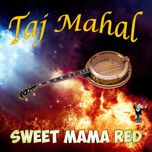 Sweet Mama Red von Taj Mahal