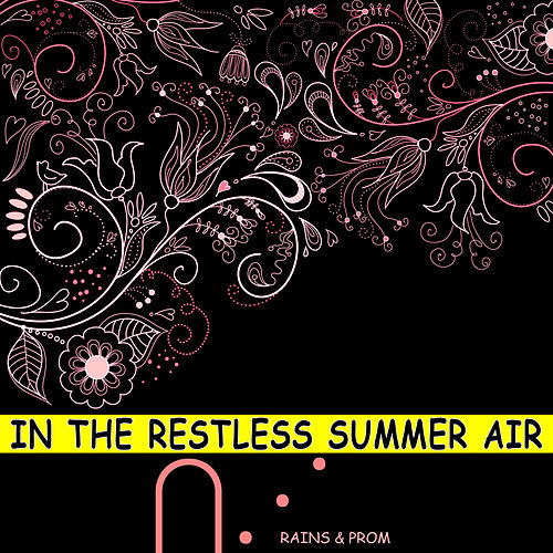 In the Restless Summer Air by Rains