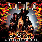 Kiss of Death - A Tribute to Kiss by Pretty Boy Floyd