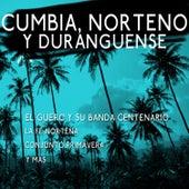 Cumbia, Norteno y Duranguense - El Guero y Su Banda Centenario, La Fe Nortena, Conjunto Primavera y Mas by Various Artists