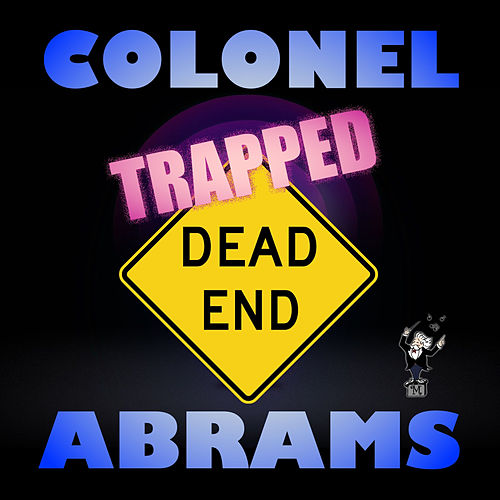 Trapped by Colonel Abrams