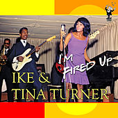 I'm Fired Up by Ike and Tina Turner