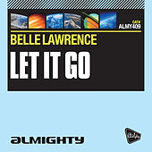 Almighty Presents: Let It Go by Belle Lawrence