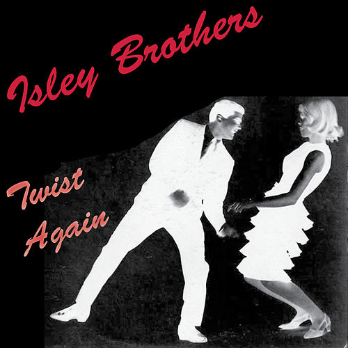 Twist Again by The Isley Brothers