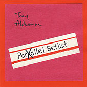 Parallel Setlist by Tony Alderman