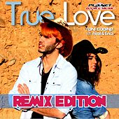 True Love (Remix Edition) (feat. Neal & Erica) by Toni Codina