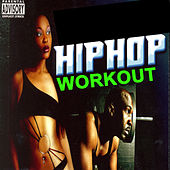 Hip Hop Workout (Crack Up the Volume and Let These Beats Be the Soundtrack of Your Workout) von Various Artists