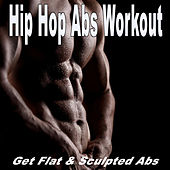 Hip Hop Abs Workout (Get Flat and Sculpted Abs) von Various Artists