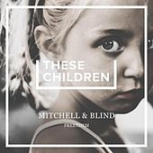 These Children (Freethem Edition) by Mitchell
