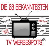 Die 28 bekanntesten TV Werbespots by Various Artists