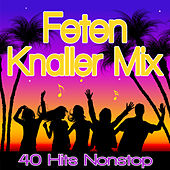Feten Knaller MIX - 45 Hits Nonstop by Various Artists