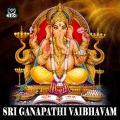 Shree Ganapathi Vaibhavam by Various Artists