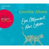 Ein Moment fürs Leben (Gekürzte Fassung) by Cecelia Ahern