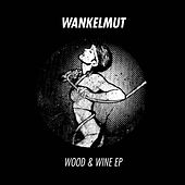 Wood & Wine EP by Wankelmut