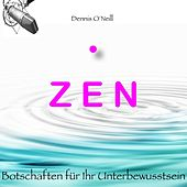 Zen Botschaften für ihr Unterbewusstsein by Dennis O'Neill
