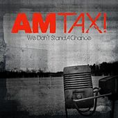 We Don't Stand a Chance by Am Taxi