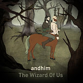 The Wizard of Us by Andhim