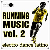 Running Music Vol. 2 Electro Dance Latino - EP by Various Artists