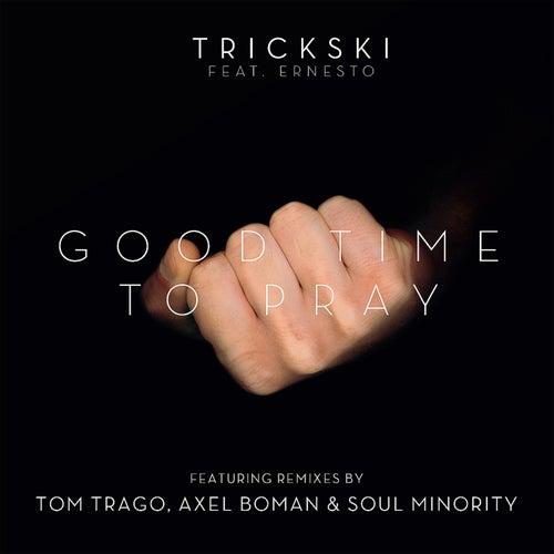 Good Time To Pray by Trickski