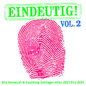 Eindeutig! - Die XXL Karneval & Fasching Schlager Hits 2013 bis 2014, Vol. 2 by Various Artists