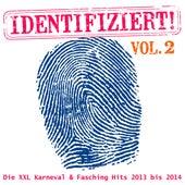 Identifiziert! - Die XXL Karneval & Fasching Hits 2013 bis 2014, Vol. 2 by Various Artists