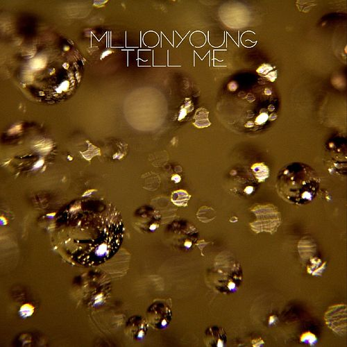 Tell Me - Single by Millionyoung