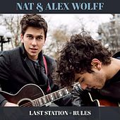 Last Station + Rules by Nat & Alex Wolff