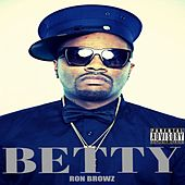 Betty by Ron Browz