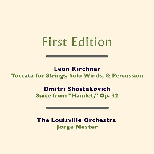 Leon Kirchner: Toccata for Strings, Solo Winds, & Percussion - Dmitri Shostakovich: Suite from 'Hamlet,' Op. 32 by Jorge Mester