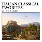 Italian Classical Favorites for Flute & Guitar by Raul Falco and Jaime Marquez