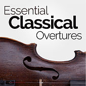 Essential Classical Overtures by Various Artists