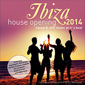 Ibiza House Opening 2014 - House & Chillout Music at Its Best by Various Artists