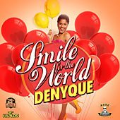 Smile for the World - Single by Denyque