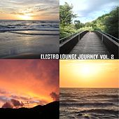 Electro Lounge Journey, Vol. 2 by Various Artists