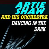 Dancing in the Dark by Artie Shaw