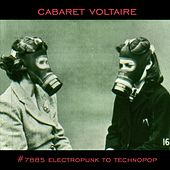 #7885 (Electropunk to Technopop 1978-1985) by Cabaret Voltaire