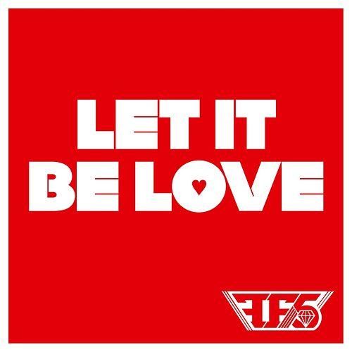 Let It Be Love by Family Force 5