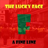 A Fine Line by The Lucky Face