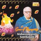 Gems of Thyagaraja - Maharajapuram Santhanam by Maharajapuram Santhanam