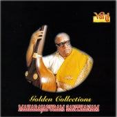 Golden Collections - Maharajapuram Santhanam by Maharajapuram Santhanam