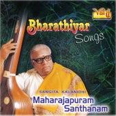 Bharathiyar Songs - Maharajapuram Santhanam by Maharajapuram Santhanam